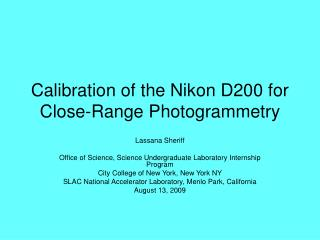 Calibration of the Nikon D200 for Close-Range Photogrammetry