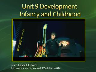 Unit 9 Development   Infancy and Childhood