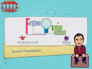 Quarter Presentation
