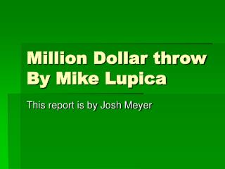 Million Dollar throw By Mike Lupica