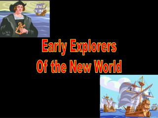 Early Explorers Of the New World