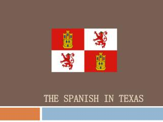 The Spanish in Texas