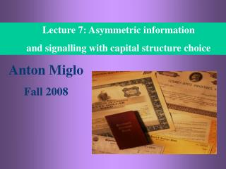 Lecture 7: Asymmetric information and signalling with capital structure choice