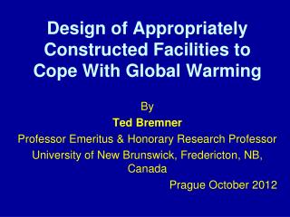 Design of Appropriately Constructed Facilities to Cope With Global Warming