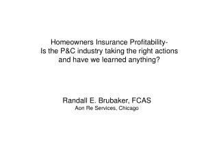 Homeowners Insurance Profitability- Is the P&C industry taking the right actions