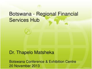 Botswana - Regional  Financial Services Hub