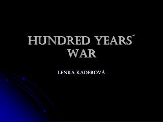 Hundred Years´ War