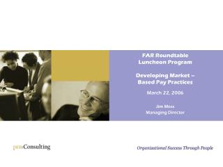 FAR Roundtable  Luncheon Program Developing Market –  Based Pay Practices