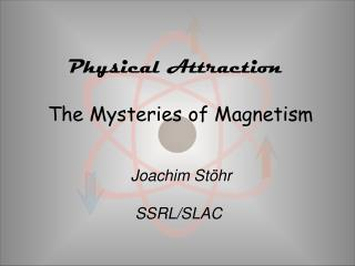 Physical Attraction  The Mysteries of Magnetism