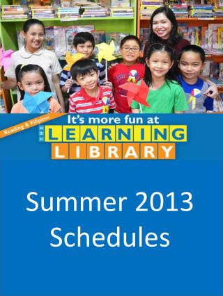 Summer 2013 Schedules