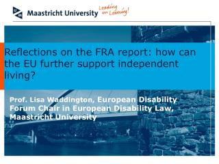 Reflections on the FRA report: how can  the EU further support independent living?
