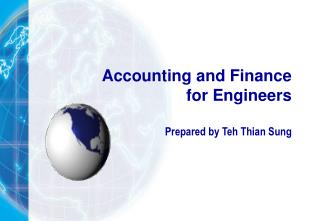 Accounting and Finance for Engineers Prepared by Teh Thian Sung