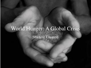 World Hunger: A Global Crisis
