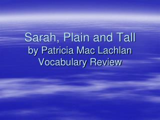 Sarah, Plain and Tall by Patricia Mac Lachlan Vocabulary Review