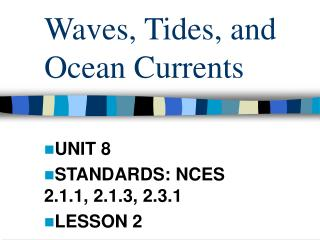 Waves, Tides, and Ocean Currents