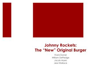 "Johnny Rockets:  The ""New"" Original Burger"