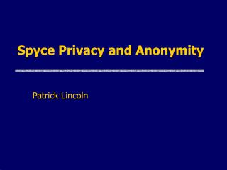 Spyce Privacy and Anonymity