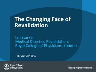 The Changing Face of Revalidation