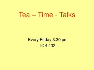 Tea – Time - Talks