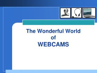 The Wonderful World of WEBCAMS