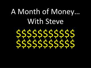A Month of Money… With Steve