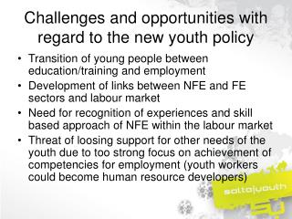 Challenges and opportunities with regard to the new youth policy