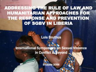 Lois Bruthus International Symposium on Sexual Violence in Conflict & Beyond Brussels 2006