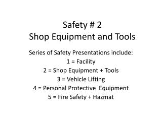 Safety # 2 Shop Equipment and Tools