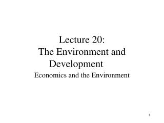 Lecture 20: The Environment and Development