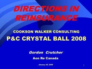 COOKSON WALKER CONSULTING P&C CRYSTAL BALL 2008