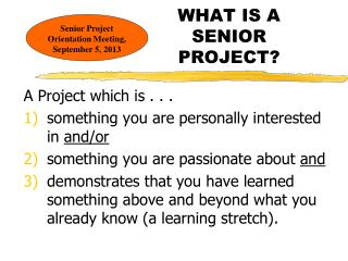 WHAT IS A SENIOR PROJECT?