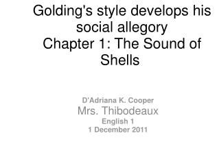 Golding's style develops his social allegory Chapter 1: The Sound of Shells