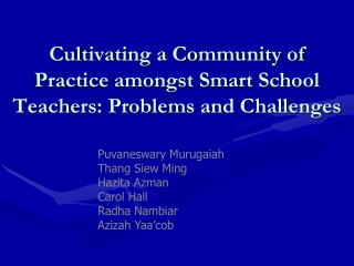 Cultivating a Community of Practice amongst Smart School Teachers: Problems and Challenges
