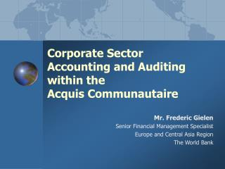 Corporate Sector Accounting and Auditing within the Acquis Communautaire
