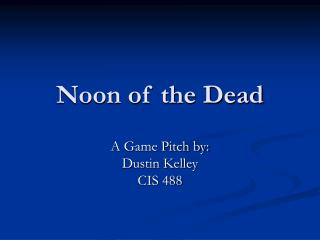 Noon of the Dead