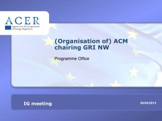 (Organisation of) ACM chairing GRI NW