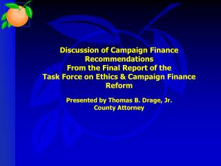 Discussion of Campaign Finance Recommendations From the Final Report of the