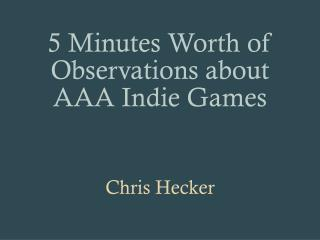 5 Minutes Worth of Observations about AAA Indie Games