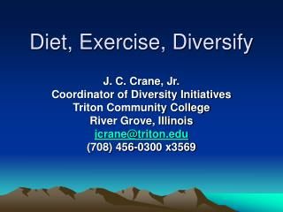 Diet, Exercise, Diversify