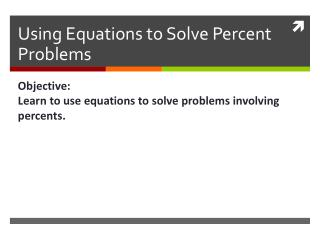 Using Equations to Solve Percent Problems