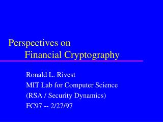 Perspectives on  	Financial Cryptography
