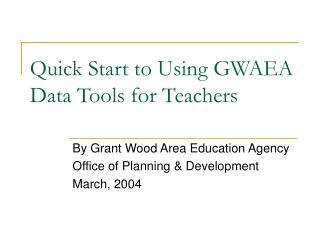 Quick Start to Using GWAEA Data Tools for Teachers