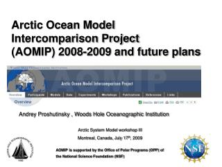 Arctic Ocean Model  Intercomparison Project  (AOMIP) 2008-2009 and future plans
