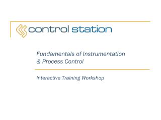 Fundamentals of Instrumentation & Process Control Interactive Training Workshop