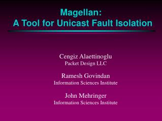Magellan:  A Tool for Unicast Fault Isolation