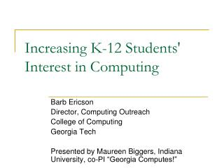 Increasing K-12 Students' Interest in Computing