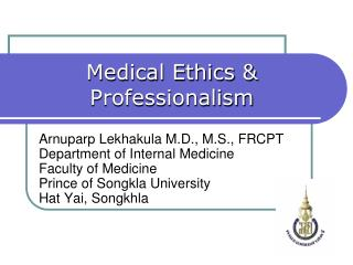 Arnuparp Lekhakula M.D., M.S., FRCPT Department of Internal Medicine Faculty of Medicine