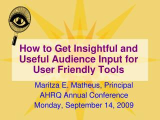 How to Get Insightful and Useful Audience Input for User Friendly Tools