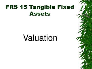 FRS 15 Tangible Fixed Assets