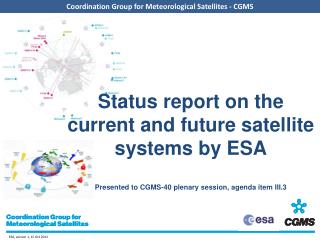 Overview of ESA current satellite systems